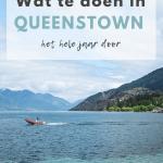 Gids over activiteiten en bezienswaardigheden in Queenstown, Nieuw-Zeeland
