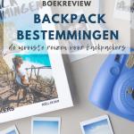Backpack bestemmingen - de mooiste reizen voor backpackers.